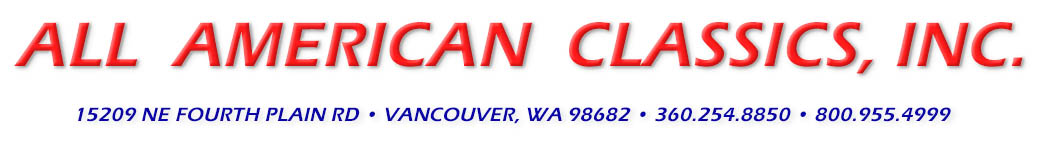 All American Classics 15209 NE Fourth Plain RD, Vancouver WA 98682 360-254-8850